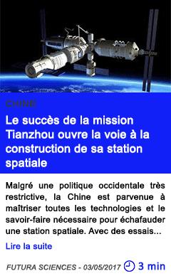 Technologie le succes de la mission tianzhou ouvre la voie a la construction de sa station spatiale 1