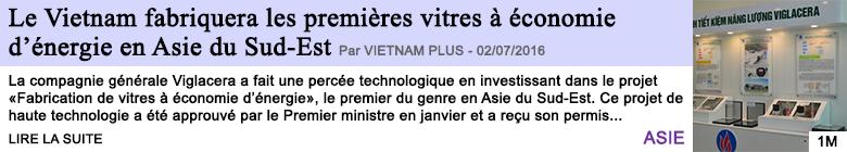 Technologie le vietnam fabriquera les premieres vitres a economie d energie en asie du sud est