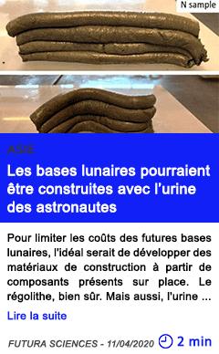 Technologie les bases lunaires pourraient etre construites avec l urine des astronautes