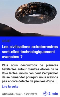 Technologie les civilisations extraterrestres sont elles technologiquement avancees