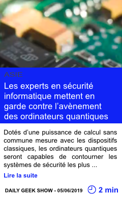 Technologie les experts en securite informatique mettent en garde contre l avenement des ordinateurs quantiques page001