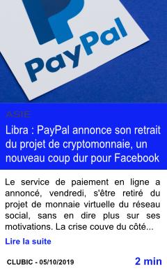 Technologie libra paypal annonce son retrait du projet de cryptomonnaie un nouveau coup dur pour facebook page001