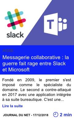 Technologie messagerie collaborative la guerre fait rage entre slack et microsoft page001