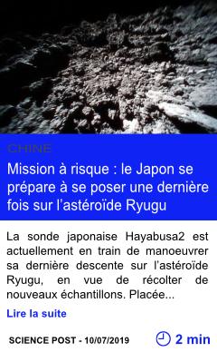Technologie mission a risque le japon se prepare a se poser une derniere fois sur l asteroide ryugu page001
