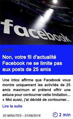Technologie non votre fil d actualite facebook ne se limite pas aux posts de 25 amis
