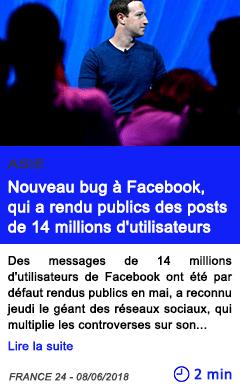 Technologie nouveau bug a facebook qui a rendu publics des posts de 14 millions d utilisateurs