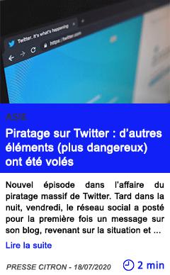 Technologie piratage sur twitter d autres elements plus dangereux ont ete voles