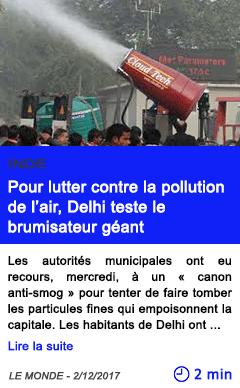 Technologie pour lutter contre la pollution de l air delhi teste le brumisateur geant