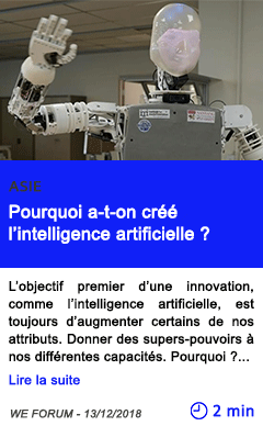 Technologie pourquoi a t on cree l intelligence artificielle