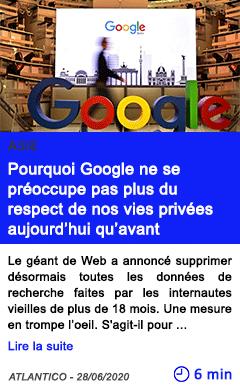 Technologie pourquoi google ne se preoccupe pas plus du respect de nos vies privees aujourd hui qu avant