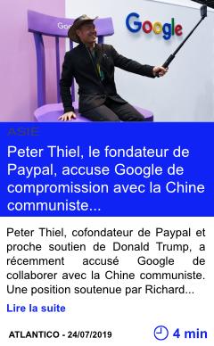 Technologie pourquoi peter thiel le fondateur de paypal et soutien de donald trump accuse google de compromission avec la chine communiste page001