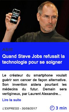 Technologie quand steve jobs refusait la technologie pour se soigner