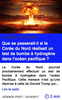 Technologie que se passerait il si la coree du nord realisait un test de bombe a hydrogene dans l ocean pacifique