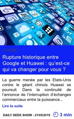 Technologie rupture historique entre google et huawei qu est ce qui va changer pour vous page001