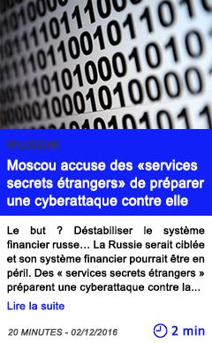 Technologie russie moscou accuse des services secrets etrangers de preparer une cyberattaque contre elle