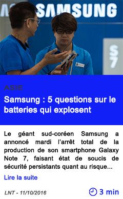 Technologie samsung 5 questions sur le batteries qui explosent