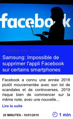 Technologie samsung impossible de supprimer l appli facebook sur certains smartphones page001