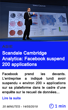 Technologie scandale cambridge analytica facebook suspend 200 applications