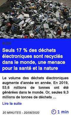 Technologie seuls 17 des dechets electroniques sont recycles dans le monde une menace pour la sante et la nature