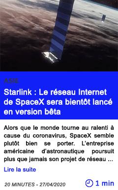 Technologie starlink le reseau internet de spacex sera bientot lance en version beta
