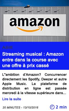 Technologie streaming musical amazon entre dans la course avec une offre a prix casse