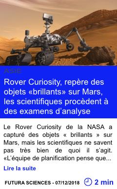 Technologie un robot de la nasa rover curiosity repere des objets brillants sur mars les scientifiques procedent a des examens d analyse page001
