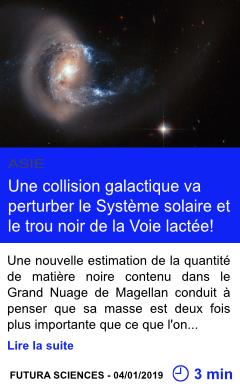 Technologie une collision galactique va perturber le systeme solaire et le trou noir de la voie lactee page001