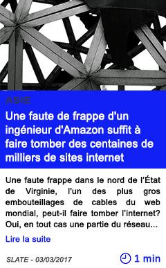 Technologie une faute de frappe d un ingenieur d amazon suffit a faire tomber des centaines de milliers de sites internet