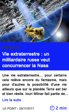 Technologie vie extraterrestre un milliardaire russe veut concurrencer la nasa