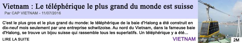 Technologie vietnam le telepherique le plus grand du monde est suisse
