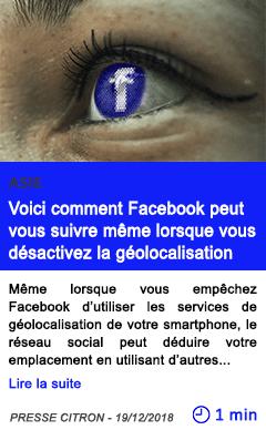 Technologie voici comment facebook peut vous suivre meme lorsque vous desactivez la geolocalisation