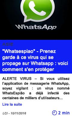 Technologie whatsespiao prenez garde a ce virus qui se propage sur whatsapp voici comment s en proteger