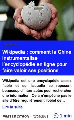 Technologie wikipedia comment la chine instrumentalise l encyclopedie en ligne pour faire valoir ses positions