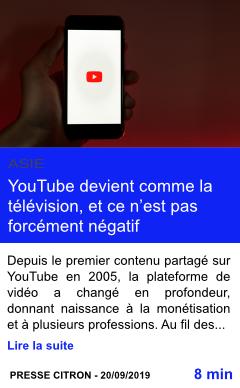 Technologie youtube devient comme la television et ce n est pas forcement negatif page001