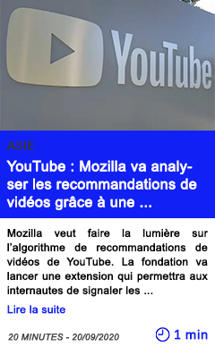 Technologie youtube mozilla va analyser les recommandations de vide os gra ce a une nouvelle extension