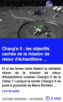 Technologier chang e 5 les objectifs cache s de la mission de retour d e chantillons lunaires de la chine