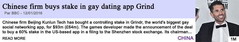 Technology chinese firm buys stake in gay dating app grind