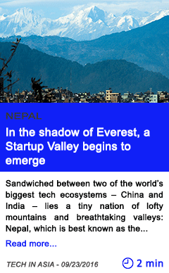 Technology in the shadow of everest a startup valley begins to emerge