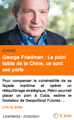 Economie george friedman le point faible de la chine ce sont ses ports