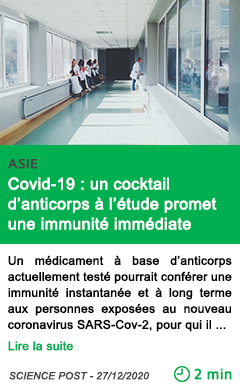 Science covid 19 un cocktail d anticorps a l e tude promet une immunite imme diate