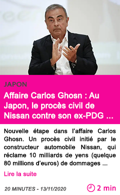 Societe affaire carlos ghosn au japon le proce s civil de nissan contre son ex pdg s ouvre ce vendredi