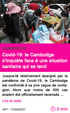 Societe covid 19 le cambodge s inquie te face a une situation sanitaire qui se tend