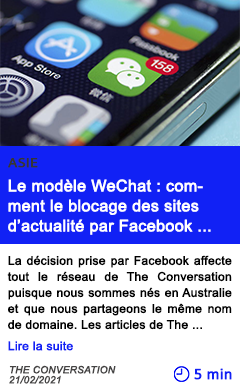Technologie le mode le wechat comment le blocage des sites d actualite par facebook pourrait transformer l e conomie de l information